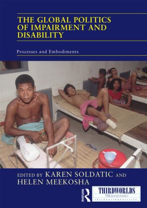 The Global Politics of Impairment and Disability: Processes and Embodiments book cover