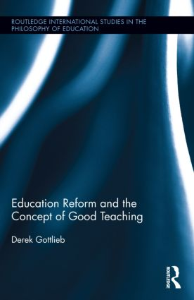 Education Reform and the Concept of Good Teaching: 1st Edition (Paperback) book cover