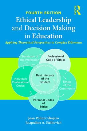 Ethical Leadership and Decision Making in Education: Applying Theoretical Perspectives to Complex Dilemmas, 4th Edition (Paperback) book cover