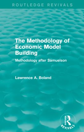 The Methodology of Economic Model Building (Routledge Revivals): Methodology after Samuelson, 1st Edition (Paperback) book cover