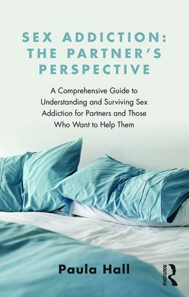 Sex Addiction: The Partner's Perspective