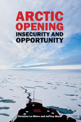 Arctic Opening: Insecurity And Opportunity book cover