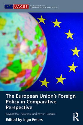 "The European Union's Foreign Policy in Comparative Perspective: Beyond the ""Actorness and Power"" Debate (Hardback) book cover"