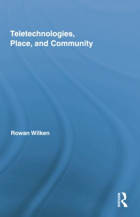 Teletechnologies, Place, and Community book cover
