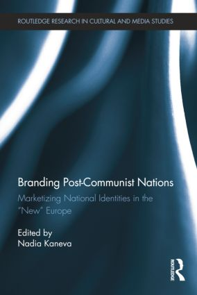 "Branding Post-Communist Nations: Marketizing National Identities in the ""New"" Europe book cover"