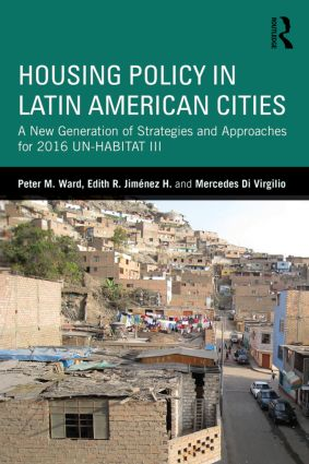 Housing Policy in Latin American Cities: A New Generation of Strategies and Approaches for 2016 UN-HABITAT III (Paperback) book cover