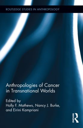 Anthropologies of Cancer in Transnational Worlds (Hardback) book cover