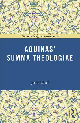 The Routledge Guidebook to Aquinas' Summa Theologiae book cover