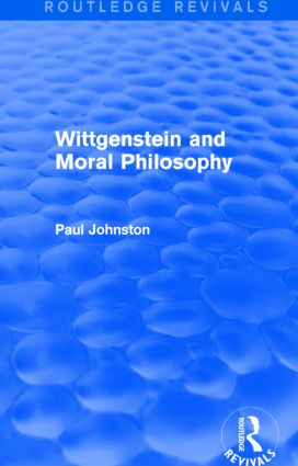 Wittgenstein and Moral Philosophy (Routledge Revivals) (Hardback) book cover
