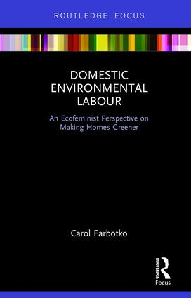 Domestic Environmental Labour: An Ecofeminist Perspective on Making Homes Greener (Hardback) book cover
