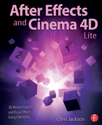 After Effects and Cinema 4D Lite: 3D Motion Graphics and Visual Effects Using CINEWARE book cover