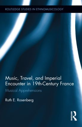 Music, Travel, and Imperial Encounter in 19th-Century France: Musical Apprehensions book cover