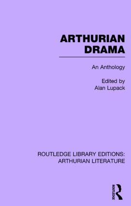 Arthurian Drama: An Anthology: 1st Edition (Hardback) book cover