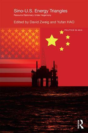 Sino-U.S. Energy Triangles: Resource Diplomacy Under Hegemony, 1st Edition (Hardback) book cover