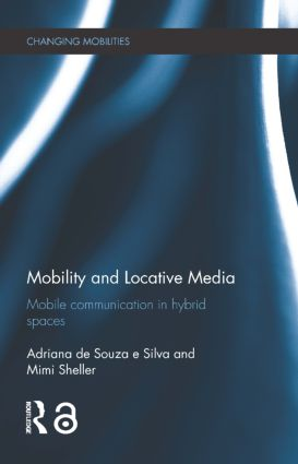 Mobility and Locative Media: Mobile Communication in Hybrid Spaces (Hardback) book cover