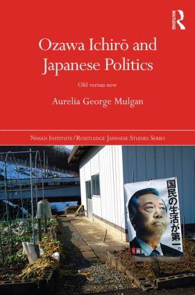 Ozawa Ichiro and Japanese Politics: Old Versus New book cover