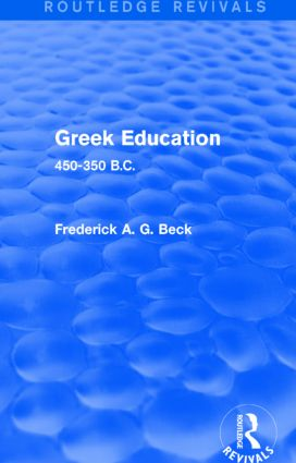 Greek Education (Routledge Revivals): 450-350 B.C., 1st Edition (Paperback) book cover
