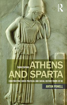 Athens and Sparta: Constructing Greek Political and Social History from 478 BC, 3rd Edition (Paperback) book cover