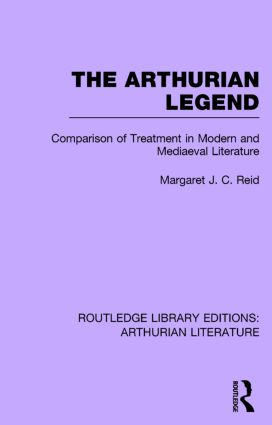 The Arthurian Legend: Comparison of Treatment in Modern and Mediaeval Literature book cover
