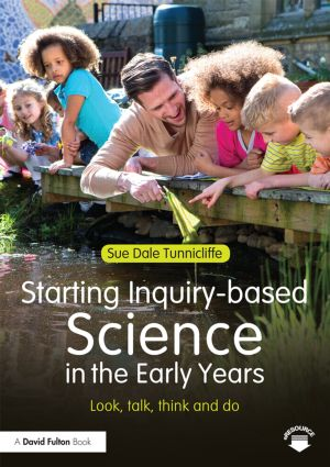Starting Inquiry-based Science in the Early Years: Look, talk, think and do book cover