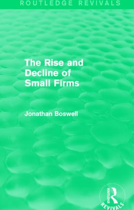 The Rise and Decline of Small Firms (Routledge Revivals): 1st Edition (Hardback) book cover
