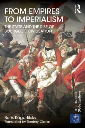 From Empires to Imperialism: The State and the Rise of Bourgeois Civilisation book cover