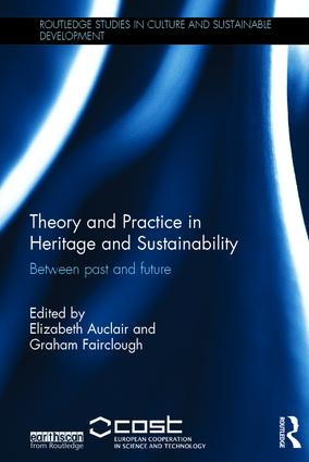 Theory and Practice in Heritage and Sustainability: Between past and future book cover