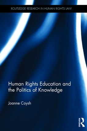 Human Rights Education and the Politics of Knowledge book cover