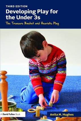 Developing Play for the Under 3s: The Treasure Basket and Heuristic Play, 3rd Edition (Paperback) book cover