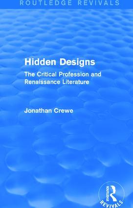 Hidden Designs (Routledge Revivals): The Critical Profession and Renaissance Literature, 1st Edition (Paperback) book cover