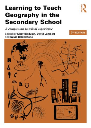 Learning to Teach Geography in the Secondary School: A companion to school experience book cover