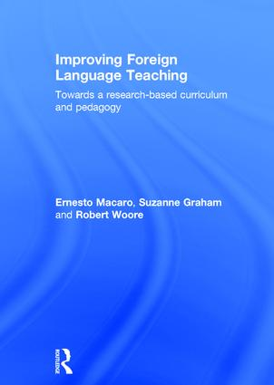 Improving Foreign Language Teaching: Towards a research-based curriculum and pedagogy, 1st Edition (Hardback) book cover