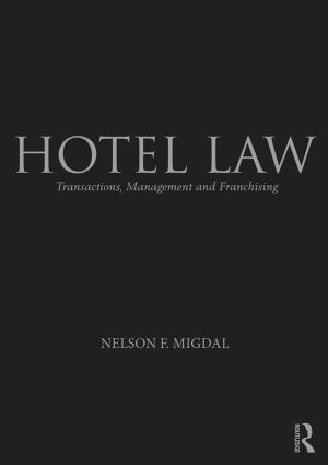 Hotel Law: Transactions, Management and Franchising book cover