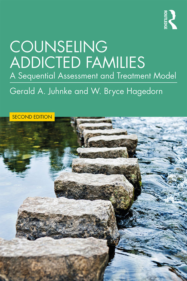 Counseling Addicted Families: A Sequential Assessment and Treatment Model book cover