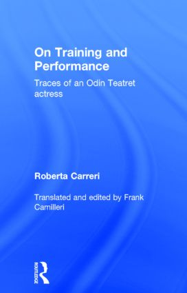 On Training and Performance: Traces of an Odin Teatret Actress, 1st Edition (Hardback) book cover