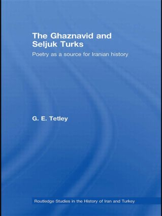 The Ghaznavid and Seljuk Turks: Poetry as a Source for Iranian History book cover