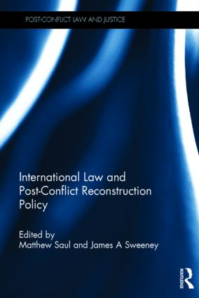 International Law and Post-Conflict Reconstruction Policy: 1st Edition (Hardback) book cover