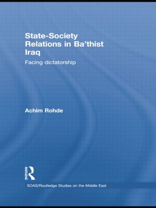 State-Society Relations in Ba'thist Iraq: Facing Dictatorship book cover