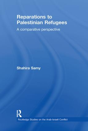 Reparations to Palestinian Refugees: A Comparative Perspective, 1st Edition (Paperback) book cover