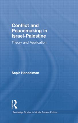Conflict and Peacemaking in Israel-Palestine: Theory and Application book cover