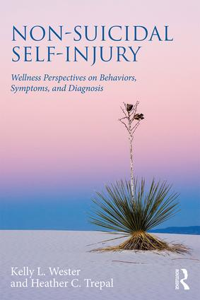 Non-Suicidal Self-Injury: Wellness Perspectives on Behaviors, Symptoms, and Diagnosis (Paperback) book cover