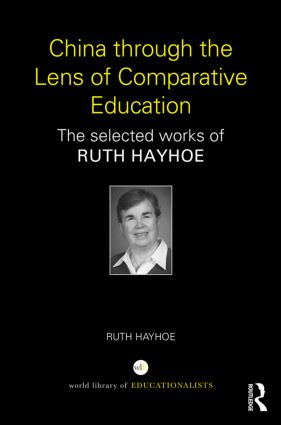 China through the Lens of Comparative Education: The selected works of Ruth Hayhoe, 1st Edition (Hardback) book cover