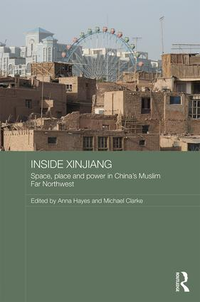Inside Xinjiang: Space, Place and Power in China's Muslim Far Northwest, 1st Edition (Hardback) book cover