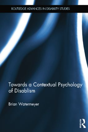 Towards a Contextual Psychology of Disablism (Paperback) book cover