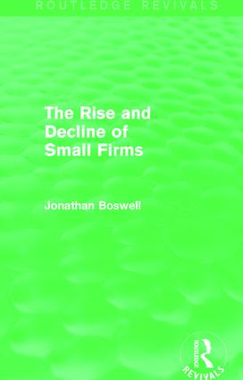 The Rise and Decline of Small Firms (Routledge Revivals): 1st Edition (Paperback) book cover