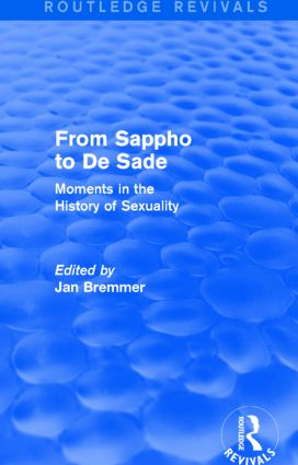From Sappho to De Sade (Routledge Revivals): Moments in the History of Sexuality, 1st Edition (Hardback) book cover