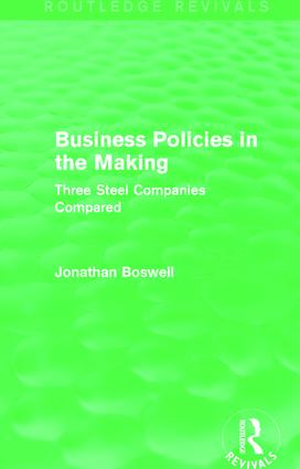 Business Policies in the Making (Routledge Revivals): Three Steel Companies Compared, 1st Edition (Paperback) book cover