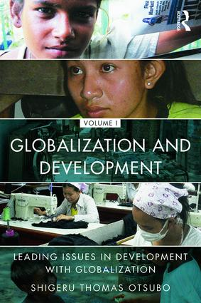 Globalization and Development Volume I: Leading issues in development with globalization, 1st Edition (Paperback) book cover
