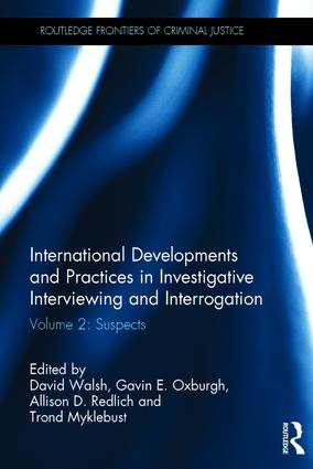 International Developments and Practices in Investigative Interviewing and Interrogation: Volume 2: Suspects book cover