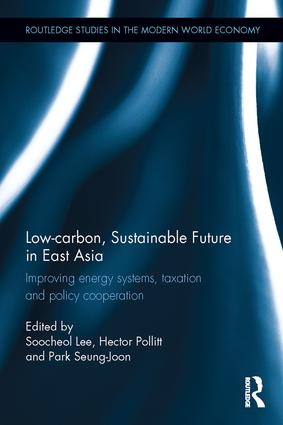 Low-carbon, Sustainable Future in East Asia: Improving energy systems, taxation and policy cooperation book cover